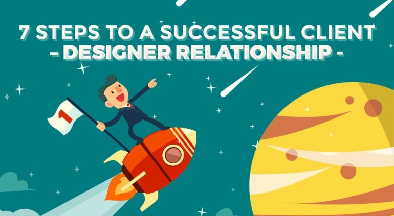 7 Steps to a Successful Client – Designer Relationship