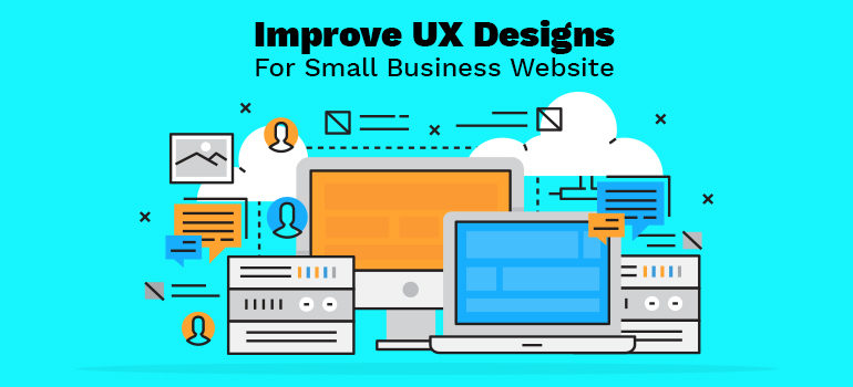 Improve UX Designs For Small Business Website