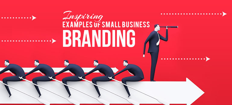 Inspiring Examples Of Small Business Branding