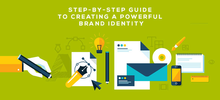Step-by-Step Guide to Creating a Powerful Brand Identity