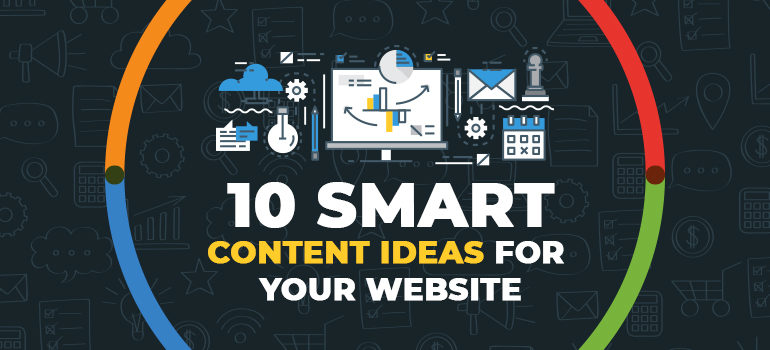 10 Smart Content Ideas for Your Website