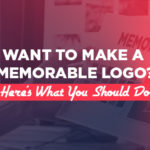 Want To Make A Memorable Logo? Here's What You Should Do