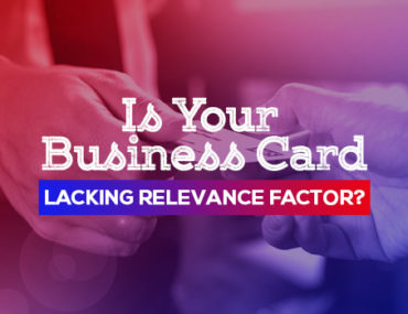 Is-Your-Business-Card-Lacking-Relevance-Factor-(1)