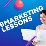 6 Marketing Lessons I've Learned with 6years of Digital Marketing