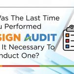 When Was the Last Time You Performed a Design Audit & Why is it Necessary to Conduct One?