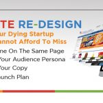 Website Re-Design Tips for your Dying Startup that you cannot afford to miss