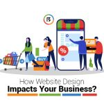 How Website Design Impacts Your Business?