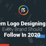 Modern Logo Designing Tips Every Brand Should Follow in 2020