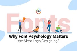 Why Font Psychology Matters the Most in Logo Designing?