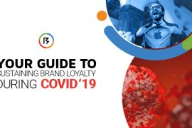 Your Guide to Sustaining Brand Loyalty during COVID-19