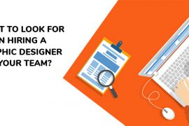 What to Look for When Hiring A Graphic Designer for Your Team?