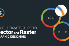 Your Ultimate Guide to Vector and Raster Graphic Designing