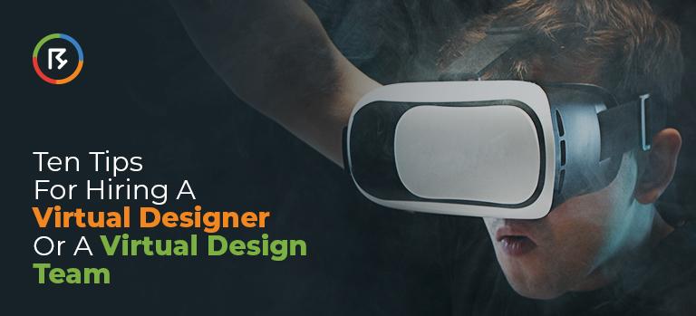 Ten Tips for Hiring A Virtual Designer or A Virtual Design Team?