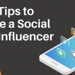 5 Best Tips to become a Social Media Influencer