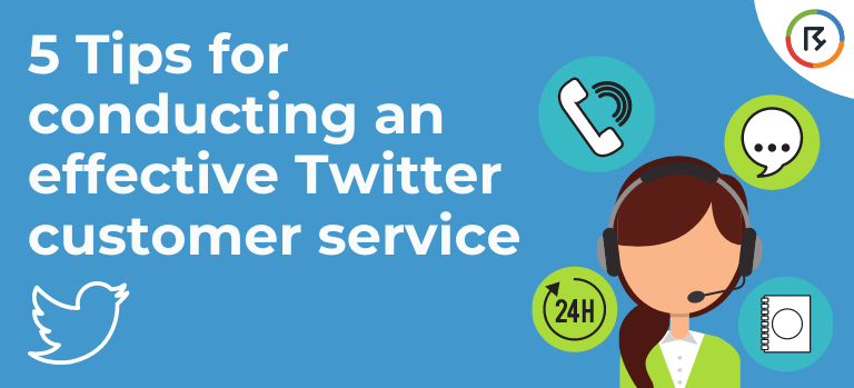 5 Tips for conducting an effective Twitter customer service